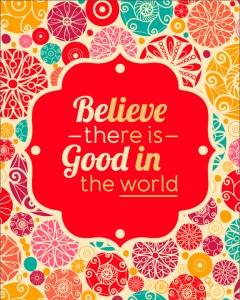 Believe in Good